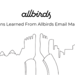 A Real Shoe-In: 5 Lessons Learned From Allbirds Email Marketing